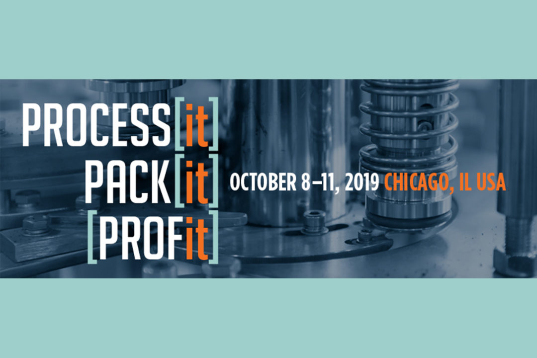 """PROCESS EXPO: """"Process it, pack it, profit - October 8-11, 2019 in Chicago, IL USA"""